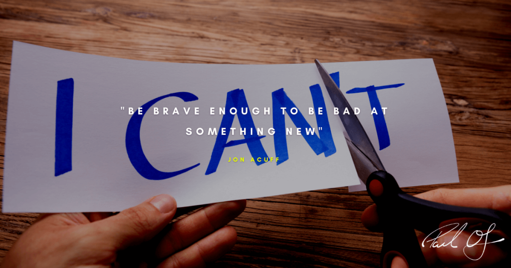 Be Brave Enough To Be Bad At Something New - Jon Acuff